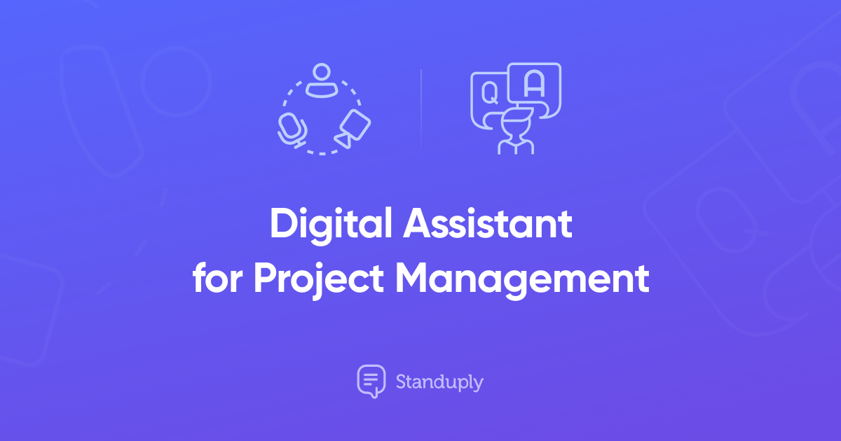 The First-Ever Project Management Digital Assistant